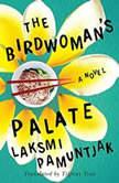 The Birdwoman's Palate, Laksmi Pamuntjak