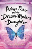 Philippa Fisher and the Dream-Maker's Daughter, Liz Kessler