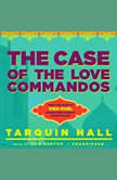 The Case of the Love Commandos From the Files of Vish Puri, Indias Most Private Investigator, Tarquin Hall