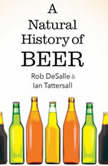 A Natural History of Beer, Ian Tattersall