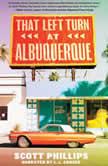 That Left Turn at Albuquerque, Scott Phillips