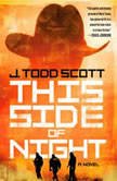 This Side of Night, J. Todd Scott