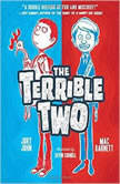 The Terrible Two, Mac Barnett; Jory John