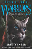 Warriors: Power of Three #5: Long Shadows, Erin Hunter