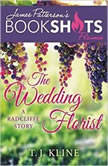 The Wedding Florist A Radcliffe Story, T.J. Kline