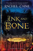 Ink and Bone The Great Library, Rachel Caine