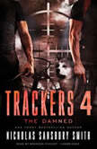 Trackers 4: The Damned, Nicholas Sansbury Smith