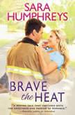 Brave the Heat, Sara Humphreys