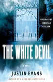The White Devil, Justin Evans