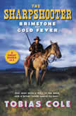 The Sharpshooter: Brimstone and Gold Fever, Tobias Cole