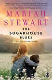The Sugarhouse Blues, Mariah Stewart