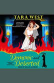 Demonic and Deserted, Tara West