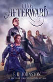 The Afterward, E.K. Johnston