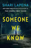Someone We Know A Novel, Shari Lapena