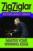 Master Your Winning Edge Zig Ziglar Success Legacy Library, Zig Ziglar
