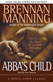 Abba's Child The Cry of the Heart for Intimate Belonging, Brennan Manning