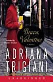 Brava, Valentine, Adriana Trigiani