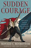 Sudden Courage Youth in France Confront the Germans, 1940-1945, Ronald C. Rosbottom