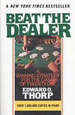 Beat the Dealer A Winning Strategy for the Game of Twenty-One, Edward O. Thorp