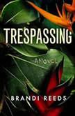 Trespassing, Brandi Reeds