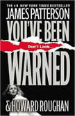 You've Been Warned, James Patterson