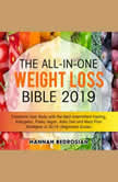 The All-in-One Weight Loss Bible 2019: Transform Your Body with the Best Intermittent Fasting, Ketogenic, Paleo, Vegan, Keto Diet and Meal Plan Strategies of 2019 (Beginners Guide), Hannah Bedrosian