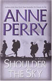 Shoulder the Sky, Anne Perry