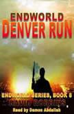 Denver Run Endworld Series, Book 8, David Robbins
