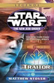 Star Wars: The New Jedi Order: Traitor Book 13, Matthew Stover