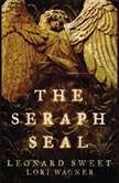 The Seraph Seal, Leonard Sweet