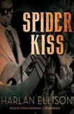 Spider Kiss, Harlan Ellison