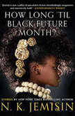 How Long 'til Black Future Month? Stories, N. K. Jemisin