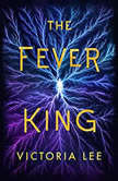 The Fever King, Victoria Lee