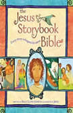 The Jesus Storybook Bible Every story whispers his name, Sally Lloyd-Jones