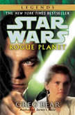 Star Wars: Rogue Planet, Greg Bear