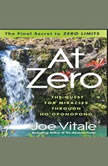 "At Zero The Final Secret to ""Zero Limits"" The Quest for Miracles Through Ho'Oponopono, Joe Vitale"