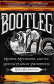Bootleg Murder, Moonshine, and the Lawless Years of Prohibition, Karen Blumenthal