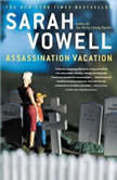Assassination Vacation, Sarah Vowell