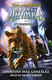 Spirit Animals: Fall of the Beasts, Book #7: Stormspeaker, Christina Diaz Gonzalez