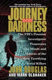 Journey into Darkness, John E. Douglas
