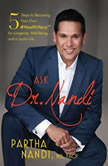 Ask Dr. Nandi 5 Steps to Becoming Your Own #HealthHero for Longevity, Well-Being, and a Joyful Life, Partha Nandi, M.D.