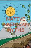 Native American Myths, Patrick Healy