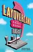 Layoverland, Gabby Noone