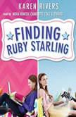 Finding Ruby Starling, Karen Rivers