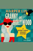 Granny Goes Hollywood Book 5 of the Secret Agent Granny Mysteries, Harper Lin