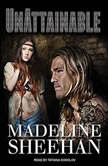 Unattainable, Madeline Sheehan