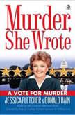 Murder, She Wrote: A Vote for Murder, Jessica Fletcher; Donald Bain