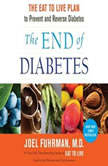 The End of Diabetes The Eat to Live Plan to Prevent and Reverse Diabetes, Dr. Joel Fuhrman