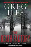 The Death Factory A Penn Cage Novella, Greg Iles