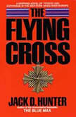 The Flying Cross, Jack D. Hunter